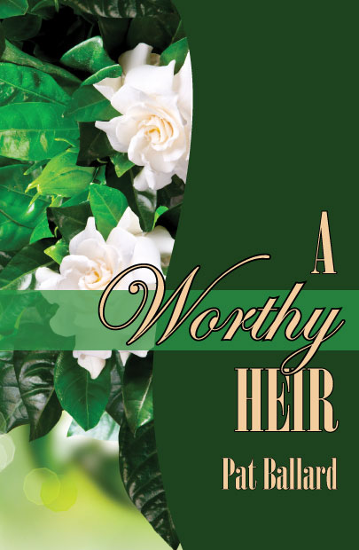 A Worthy Heir by Pat Ballard - new cover