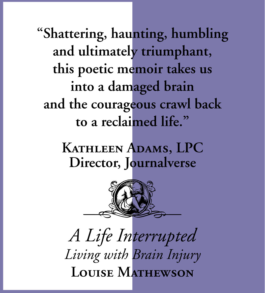 Kathleen Adams praise for a Life Interrupted: Living with Brain Injury by Louise Mathewson