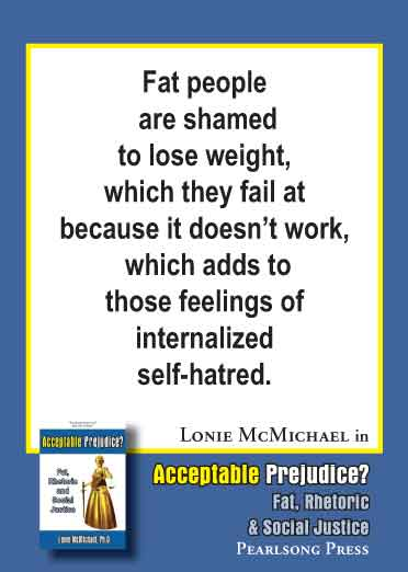 Acceptable Prejudice? Fat, Rhetoric & Social Justice by Lonie McMichael, Ph.D.