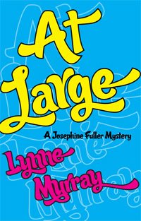 At Large - Book 3 in the Josephine Fuller mystery series by Lynne Murray
