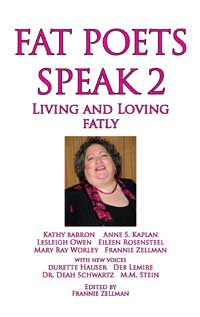 Fat Poets Speak 2: Living and Loving Fatly edited by Frannie Zellman