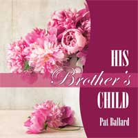 His Brother's Child by Pat Ballard - audiobook narrated by Joy Nash