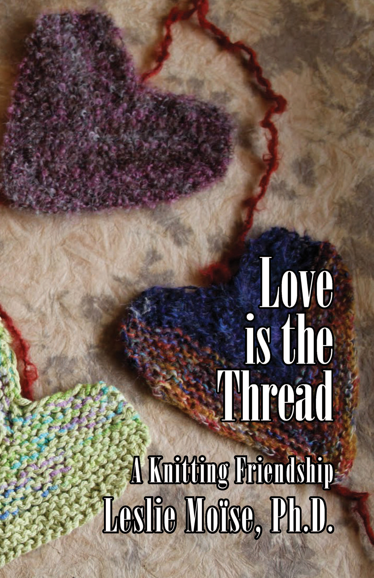 Love is the Thread by Leslie Moïse, Ph.D.