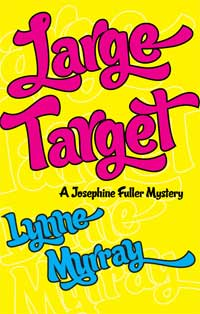 Large Target: Book 2 of the Josephine Fuller mystery series