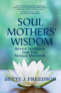Soul Mothers' Wisdom by Bette J. Freedson