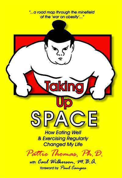 Taking Up Space by Pattie Thomas, Ph.D. with Carl Wilkerson, M.B.A.