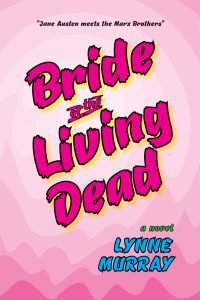 Bride of the Living Dead by Lynne Murray