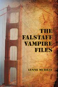 The Falstaff Vampire Files by Lynne Murray
