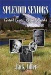 Splendid Seniors: Great Lives, Great Deeds