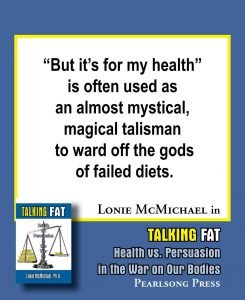 Talking Fat Health vs Persuasion in the War on Our Bodies health quote
