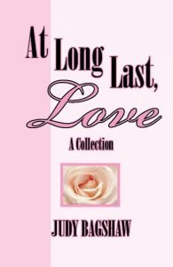 At Long Last, Love: A Collection by Judy Bagshaw