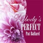 Nobody's Perfect by Pat Ballard audiobook cover