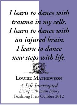 A Life Interrupted: Living with Brain Injury by Louise Mathewson - quote